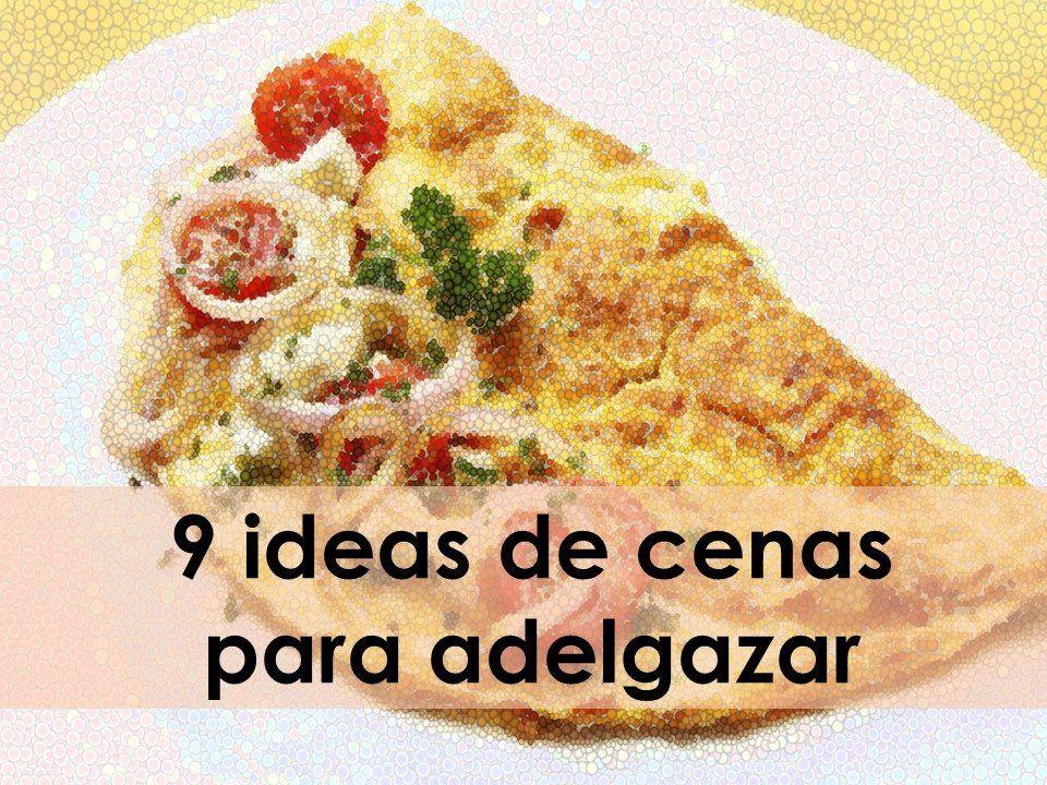 9 ideas de cenas para adelgazar