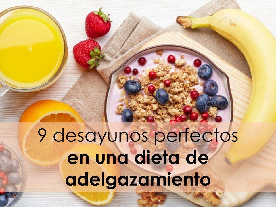 9 Desayunos Perfectos Para Una Dieta De Adelgazamiento