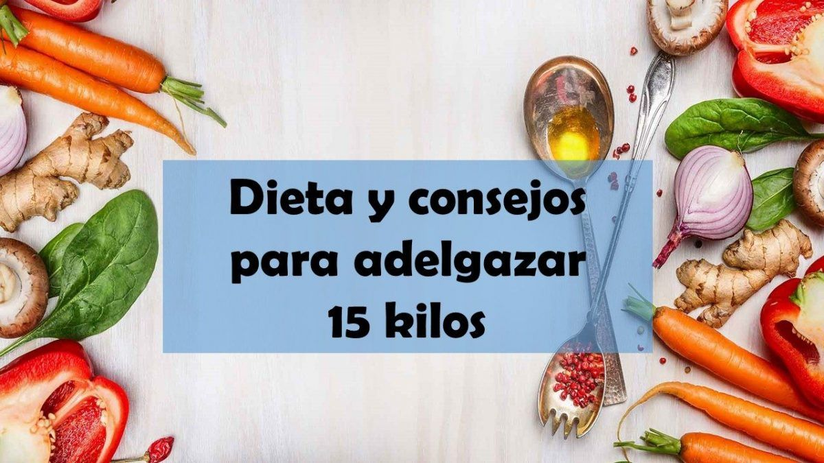 dieta para adelgazar 15 kilos